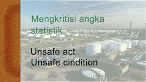 Mengkritisi statistik tentang unsafe act dan unsafe condition