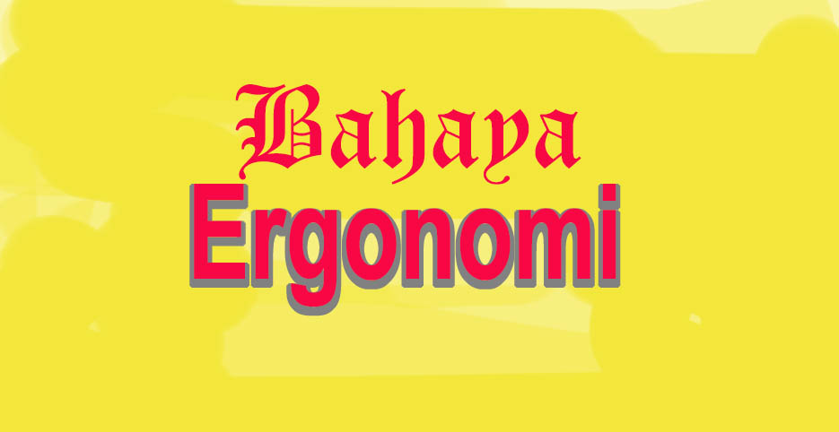 You are currently viewing Bahaya Ergonomi