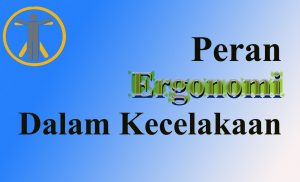Read more about the article Ergonomi dan kecelakaan kerja
