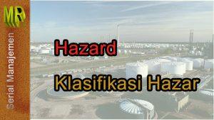 Hazard Dan Klasifikasi Hazard