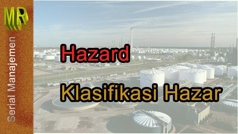 You are currently viewing Hazard Dan Klasifikasi Hazard