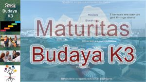 Maturitas Budaya K3