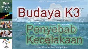 Read more about the article Budaya k3 penyebab kecelakaan